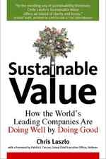 Sustainable Value. How the World's Leading Companies are Doing Well by Doing Good