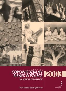 """Raport """"Odpowiedzialny biznes w Polsce 2003. 100 dobrych przykładów"""""""
