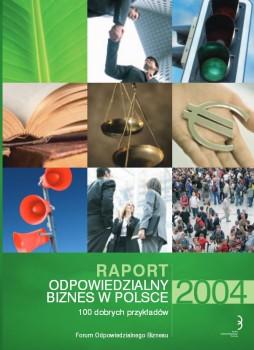 """Raport """"Odpowiedzialny biznes w Polsce 2004. 100 dobrych przykładów"""""""