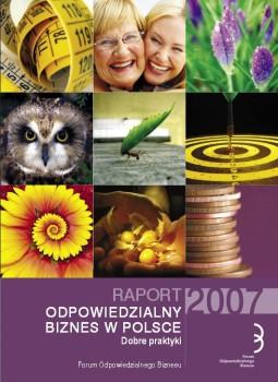 """Raport """"Odpowiedzialny biznes w Polsce 2007. Dobre praktyki"""""""