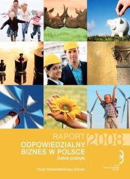 """Raport """"Odpowiedzialny biznes w Polsce 2008. Dobre praktyki"""""""