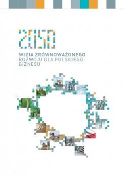 """Raport """"Wizja zrównoważonego rozwoju dla polskiego biznesu 2050"""""""