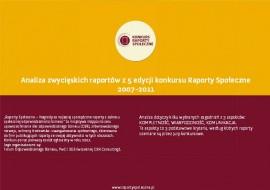 Analiza zwycięskich raportów z 5 edycji konkursu Raporty Społeczne 2007-2011