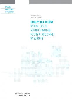 Urlopy dla ojców w kontekście różnych modeli polityki rodzinnej w Europie