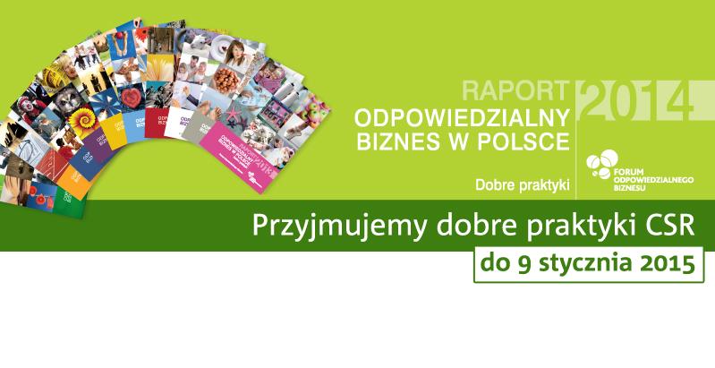 """Zaproszenie do zgłaszania dobrych praktyk CSR do Raportu """"Odpowiedzialny biznes w Polsce 2014. Dobre praktyki"""""""