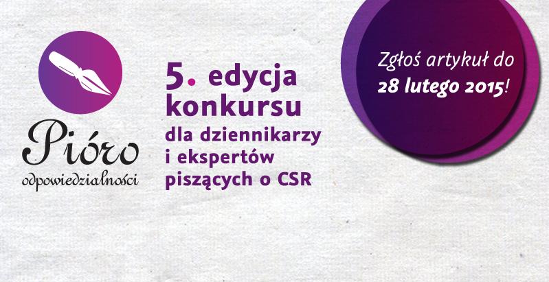 Grafika zawiera informacje o 5. edycji konkursu Pióro odpowiedzialności, skierowanego do dziennikarzy i ekspertów CSR. Termin przesyłania zgłoszeń mija 28 lutego 2015 roku