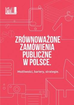 """""""Zrównoważone zamówienia publiczne. Możliwości, bariery, strategie"""""""