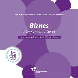 Biznes, który zmienia świat – 15 lat partnerstwa na rzecz CSR w Polsce