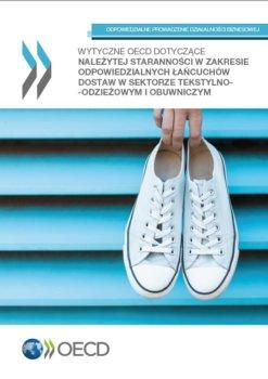 Wytyczne OECD dotyczące należytej staranności w zakresie odpowiedzialnych łańcuchów dostaw w sektorze tekstylno – odzieżowym i obuwniczym