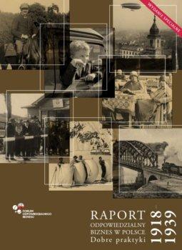 """Raport """"Odpowiedzialny Biznes w Polsce 1918-1939. Dobre praktyki"""""""