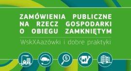 Zamówienia publiczne na rzecz gospodarki o obiegu zamkniętym: wskazówki i dobre praktyki