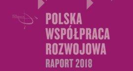 Polska współpraca rozwojowa. Raport 2018