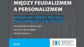 Między feudalizmem a personalizmem. Medialny obraz relacji pracowniczych w Polsce