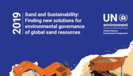 """Czy zabraknie nam piasku? Raport """"Sand and Sustainability: Finding new solutions for environmental governance 2019 of global sand resources"""""""
