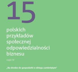 15 polskich przykładów społecznej odpowiedzialności biznesu. Część IV