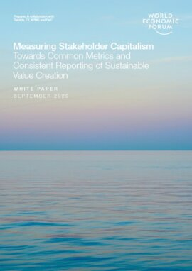 Measuring Stakeholder Capitalism: Towards Common Metrics and Consistent Reporting of Sustainable Value Creation