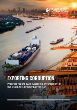 Exporting Corruption – Progress Report 2020. Assessing Enforcement Of The OECD Anti-Bribery Convention