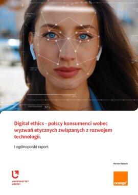 Digital Ethics. Polscy konsumenci wobec wyzwań etycznych związanych z rozwojem technologii