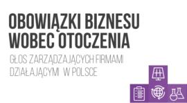 Obowiązki biznesu wobec otoczenia. Głos zarządzających firmami działającymi w Polsce